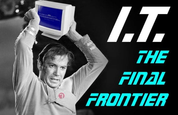 I.T. The Final Frontier